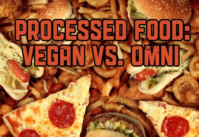 Eating Vegan and the Processed Food Dilemma