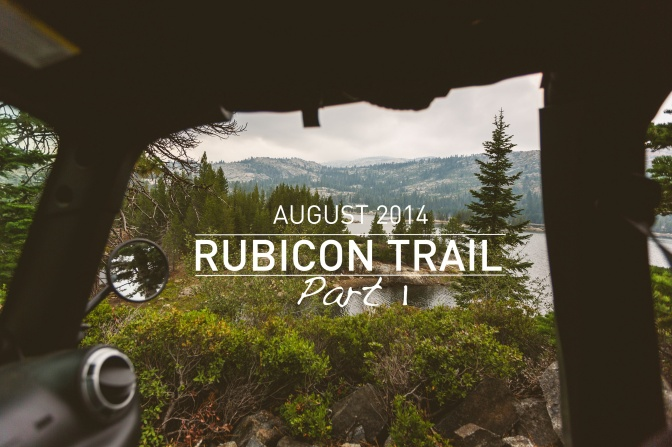 Trail Review: The Rubicon Trail Part 1 [California]